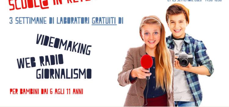 Questa estate torna SCUOL@ IN RETE con laboratori di educazione ai media per bambini e ragazzi (RADIO, CINEMA E GIORNALISMO)